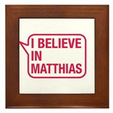 I Believe In Matthias Framed Tile