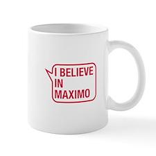 I Believe In Maximo Mug