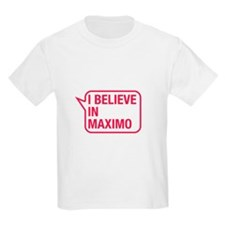 I Believe In Maximo T-Shirt