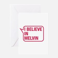 I Believe In Melvin Greeting Card