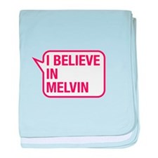 I Believe In Melvin baby blanket