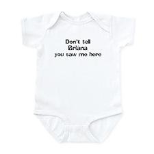 Don't tell Briana Infant Bodysuit