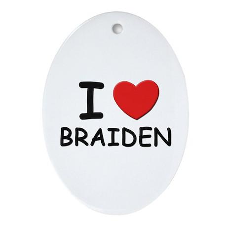 I love Braiden Oval Ornament