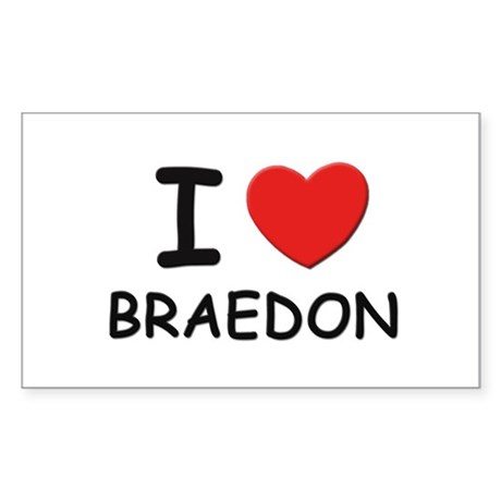 I love Braedon Rectangle Sticker