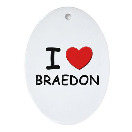 I love Braedon Oval Ornament