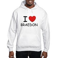 I love Braedon Hoodie