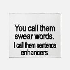 You call them swear words Throw Blanket