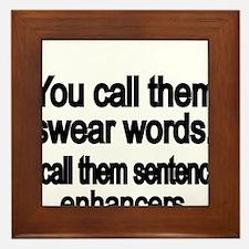 You call them swear words Framed Tile