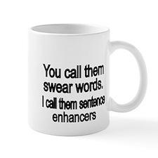 You call them swear words Small Mug
