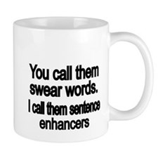 You call them swear words Small Small Mug
