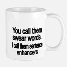 You call them swear words Small Small Mug