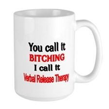 You Call it Bitching Mug