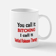 You Call it Bitching Mug