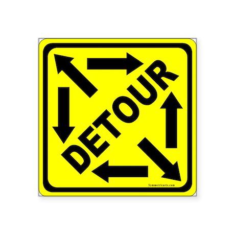 "Detour Sign 3 Square Sticker 3"" x 3"""