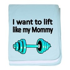 I want to lift like my Mommy baby blanket