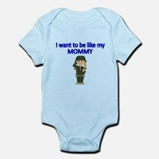 I want to be like my Mommy Body Suit