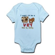 I WANT TO BE A VET LIKE MY DADDY Body Suit