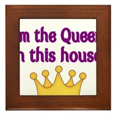 Im the Queen in this house Framed Tile