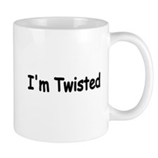 Im twisted Mug
