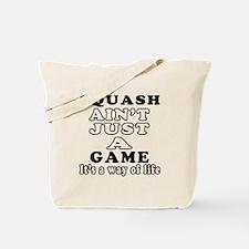 Squash ain't just a game Tote Bag