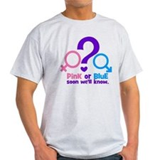 Pink or Blue, Soon Well Know T-Shirt