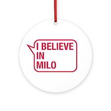 I Believe In Milo Ornament (Round)
