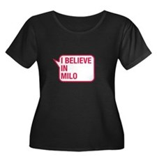 I Believe In Milo Plus Size T-Shirt