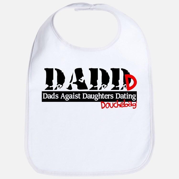 DADD - Dads Against Daughters Dating Douchebags Bi