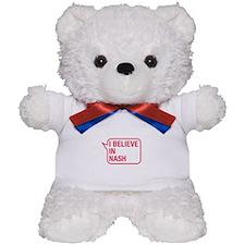 I Believe In Nash Teddy Bear