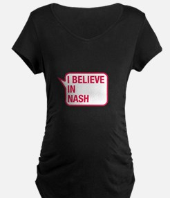 I Believe In Nash Maternity T-Shirt