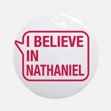 I Believe In Nathaniel Ornament (Round)