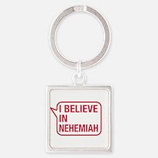 I Believe In Nehemiah Keychains