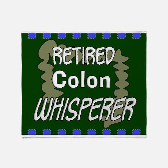 retired colon whisperer 3 Throw Blanket