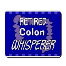 retired colon whisperer 2 Mousepad