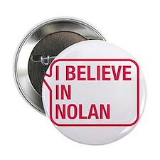 """I Believe In Nolan 2.25"""" Button"""