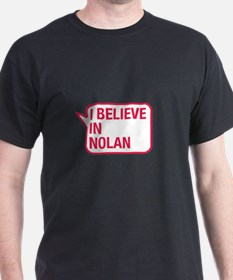 I Believe In Nolan T-Shirt