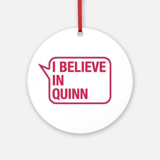 I Believe In Quinn Ornament (Round)