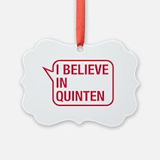 I Believe In Quinten Ornament