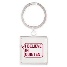 I Believe In Quinten Keychains