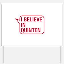 I Believe In Quinten Yard Sign