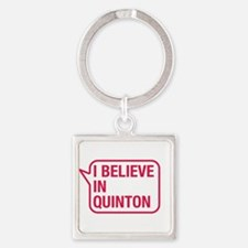 I Believe In Quinton Keychains