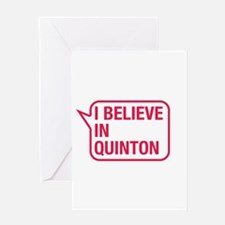 I Believe In Quinton Greeting Card