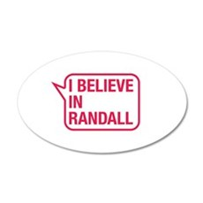 I Believe In Randall Wall Decal