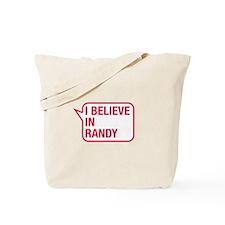I Believe In Randy Tote Bag