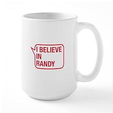I Believe In Randy Mug