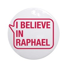 I Believe In Raphael Ornament (Round)