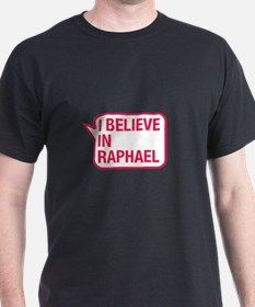 I Believe In Raphael T-Shirt