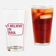 I Believe In Raul Drinking Glass