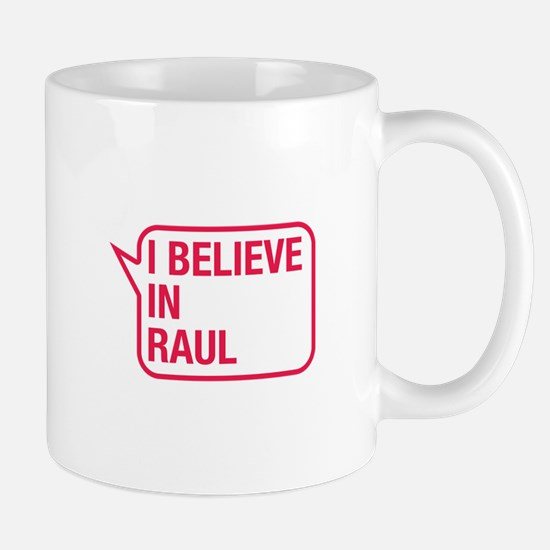 I Believe In Raul Mug