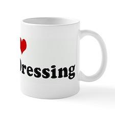 I Love Ranch Dressing Mug